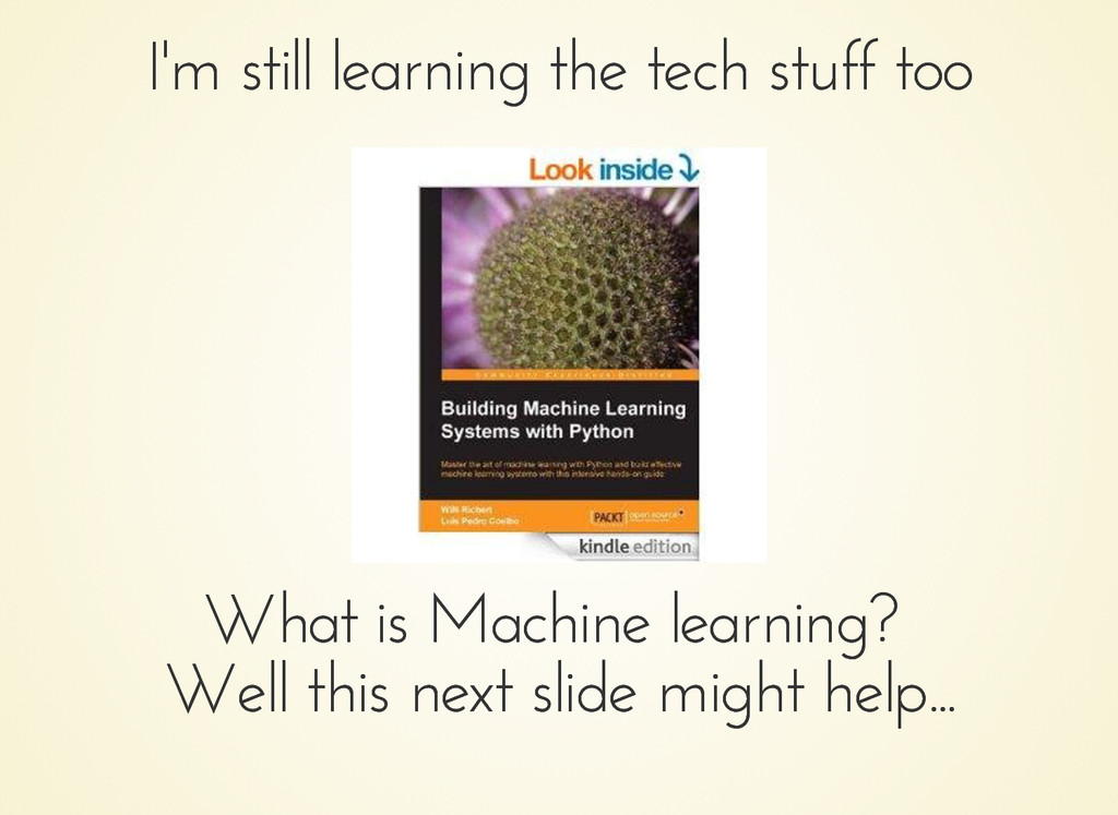 I'm still learning the tech stuff too I'm still...