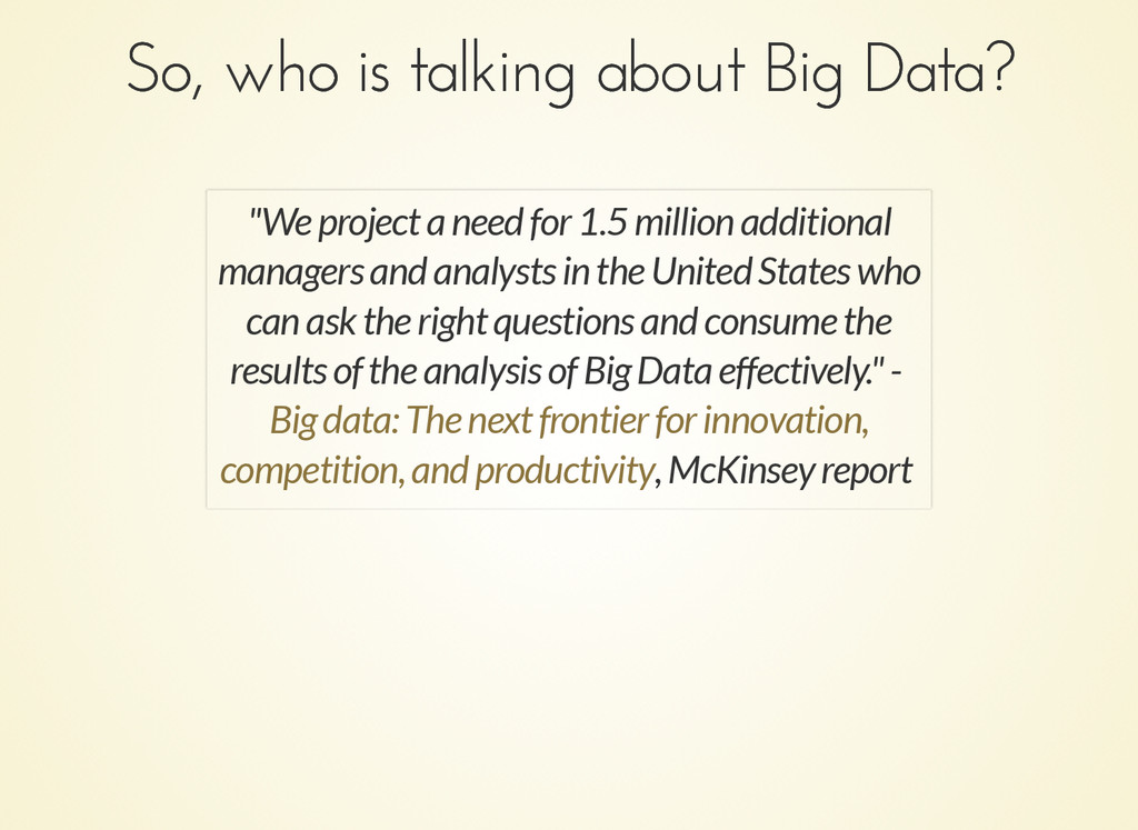 So, who is talking about Big Data? So, who is t...