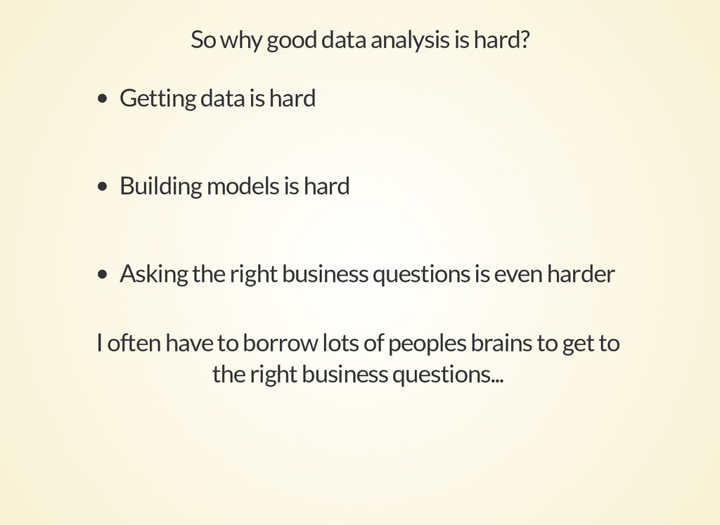 So why good data analysis is hard? Getting data...