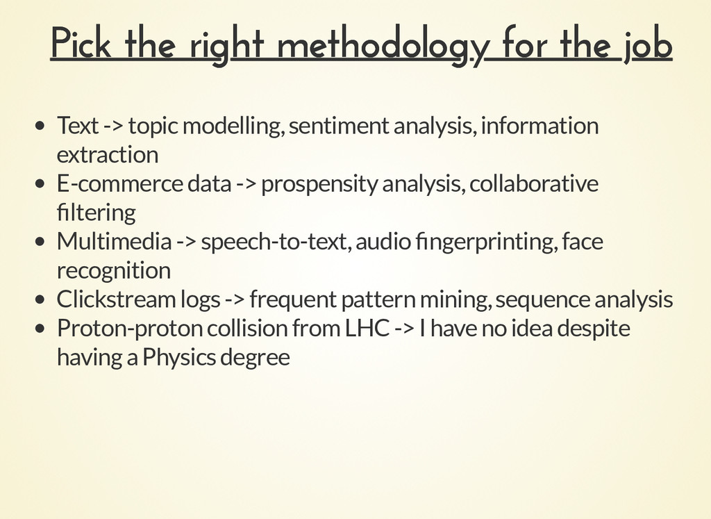 Pick the right methodology for the job Pick the...