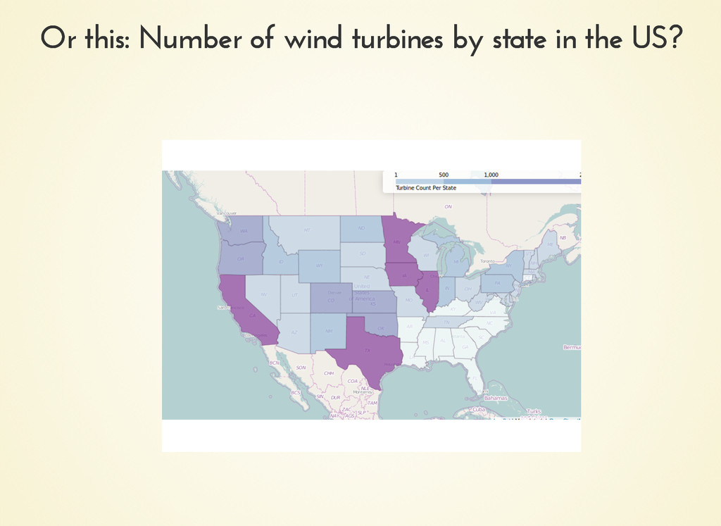 Or this: Number of wind turbines by state in th...