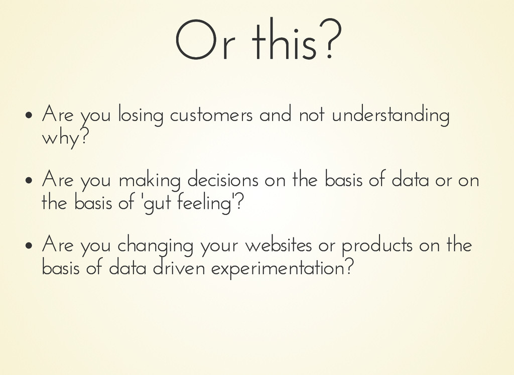 Or this? Or this? Are you losing customers and ...