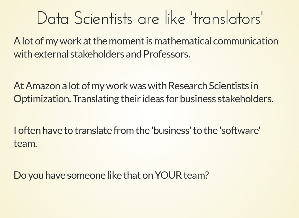 Data Scientists are like 'translators' Data Sci...
