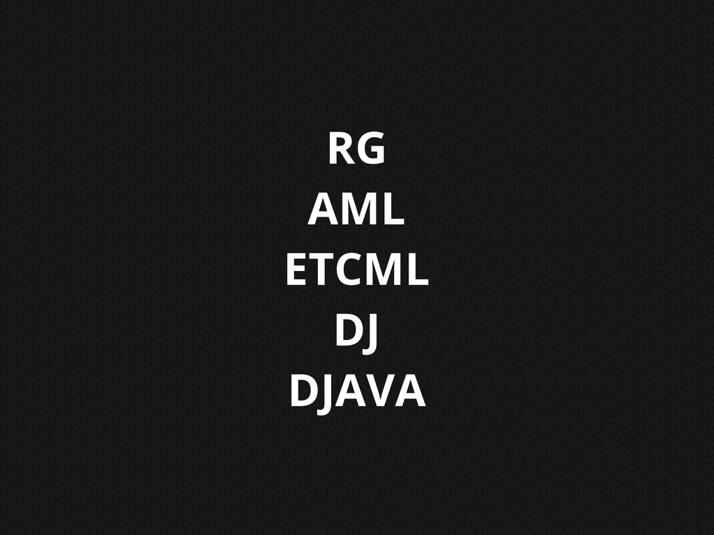 RG AML ETCML DJ DJAVA