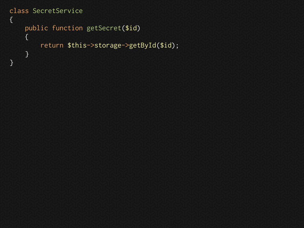 class SecretService { public function getSecret...