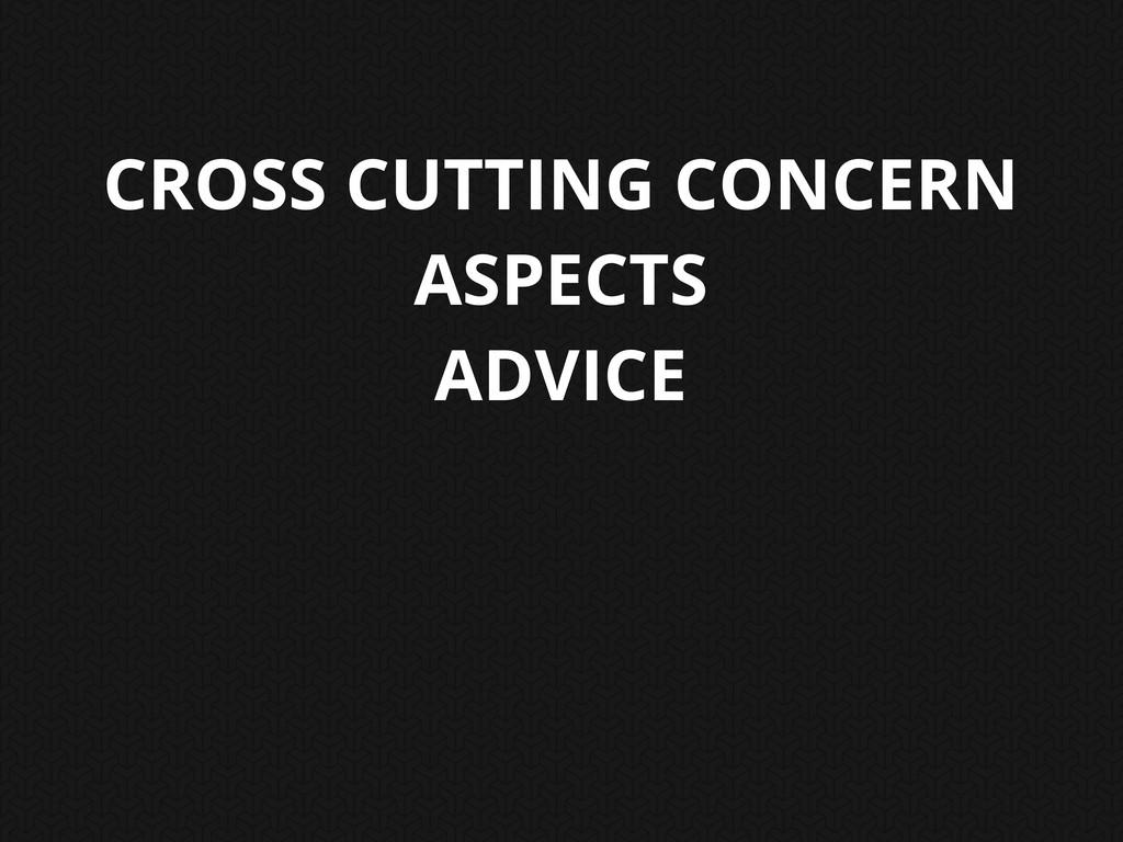 CROSS CUTTING CONCERN ASPECTS ADVICE