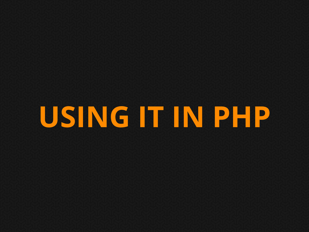 USING IT IN PHP