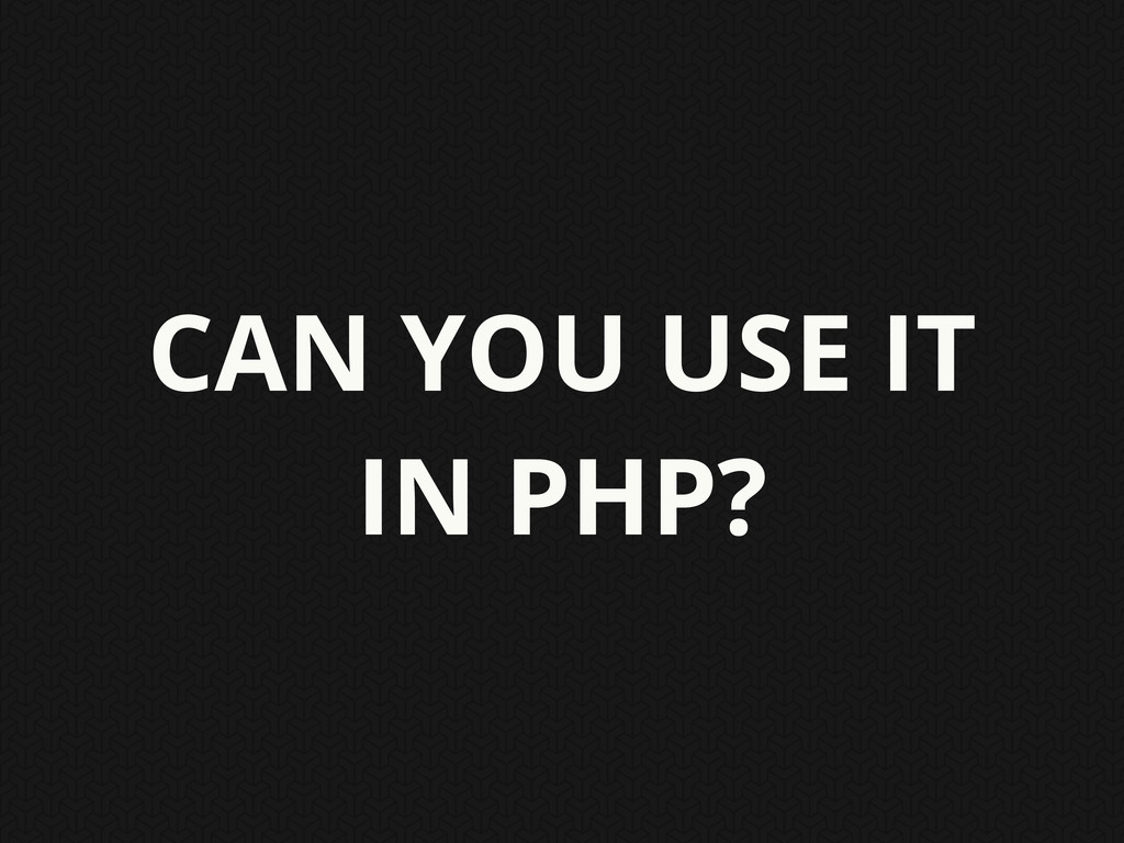 CAN YOU USE IT IN PHP?