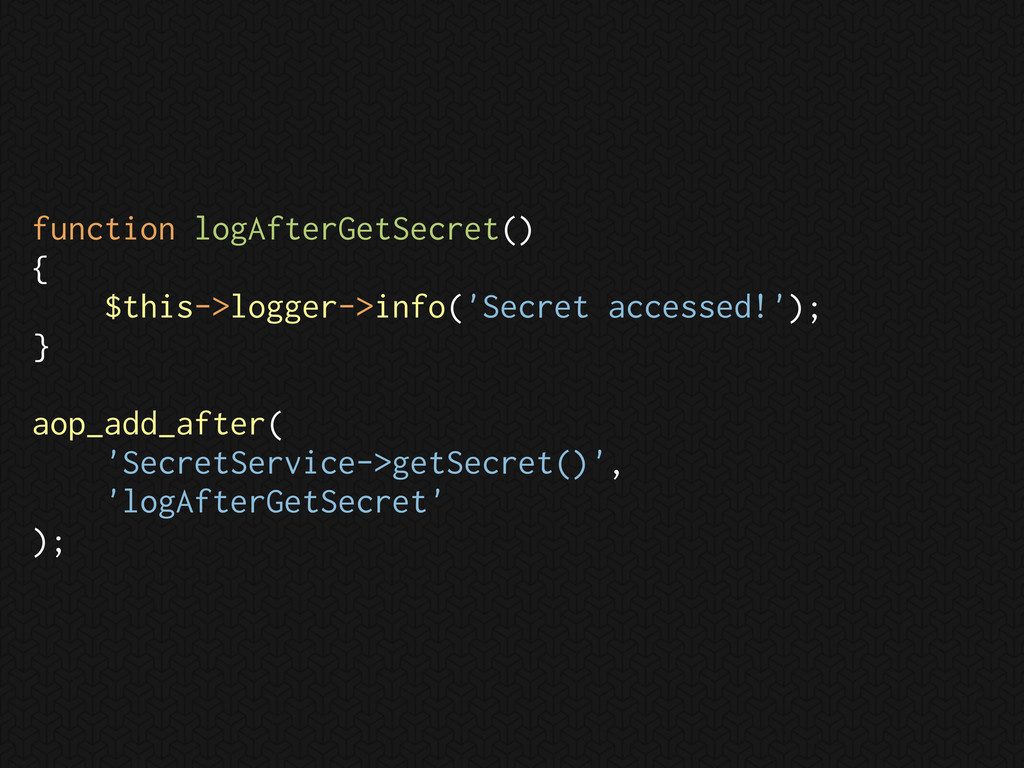 function logAfterGetSecret() { $this->logger->i...