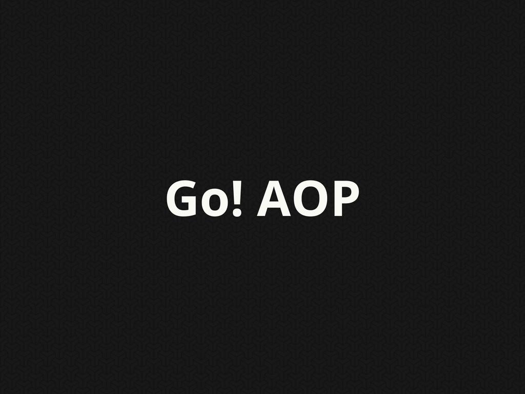 Go! AOP