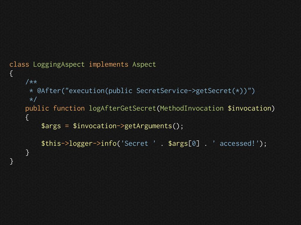 class LoggingAspect implements Aspect { /** * @...