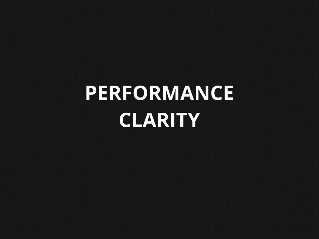 PERFORMANCE CLARITY