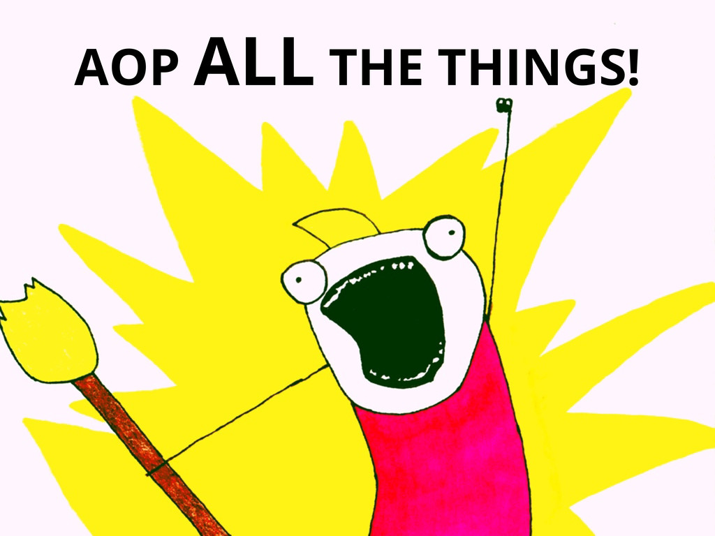 AOP ALL THE THINGS!