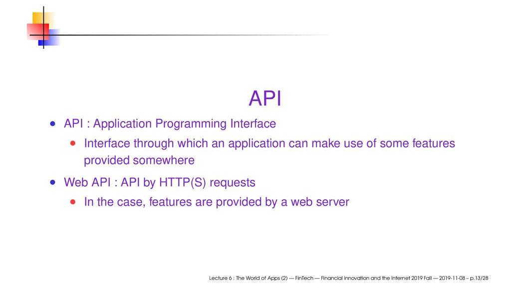 API API : Application Programming Interface Int...