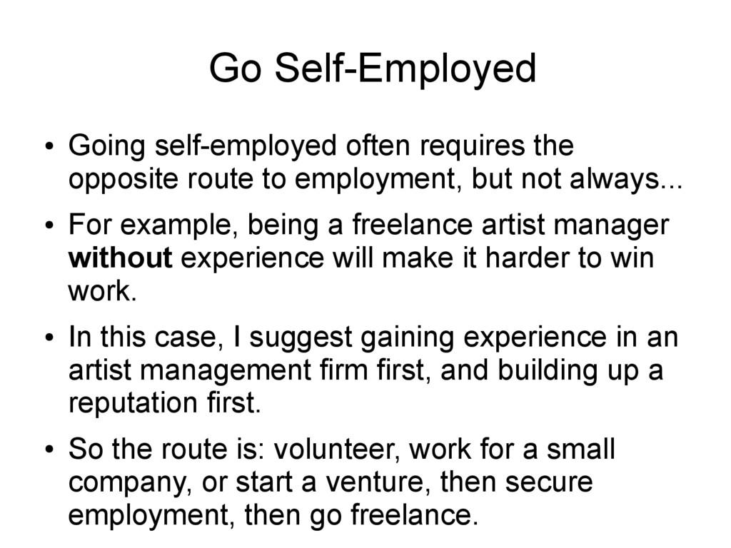 Go Self-Employed ● Going self-employed often re...