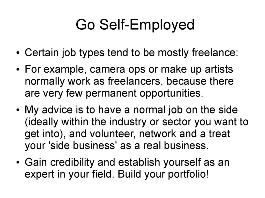 Go Self-Employed ● Certain job types tend to be...