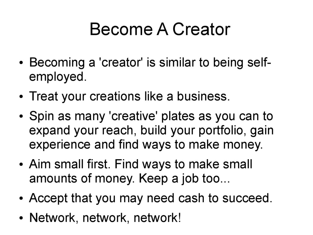 Become A Creator ● Becoming a 'creator' is simi...