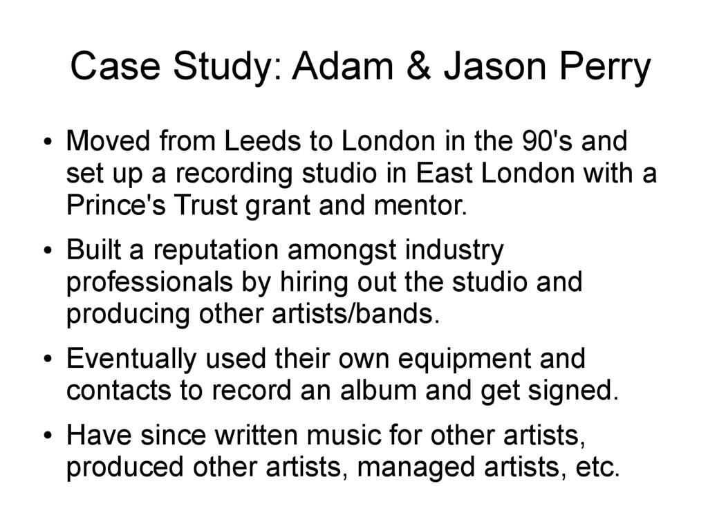 Case Study: Adam & Jason Perry ● Moved from Lee...
