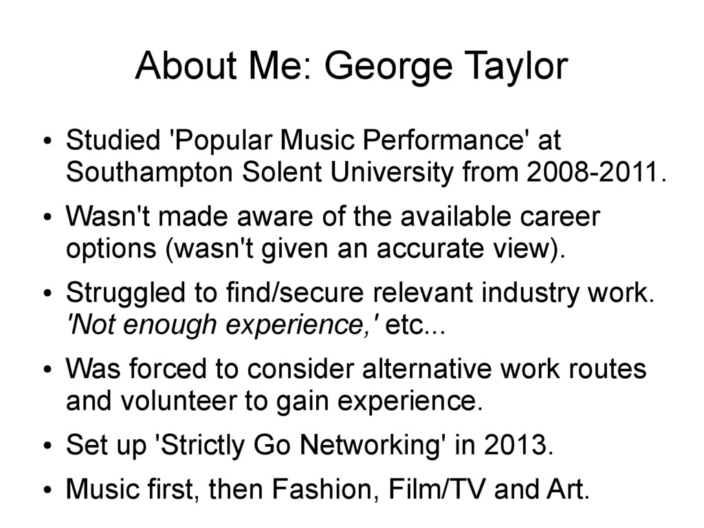 About Me: George Taylor ● Studied 'Popular Musi...