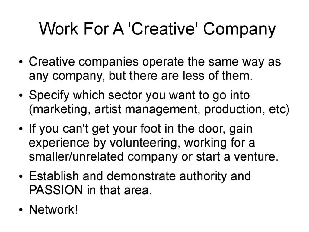 Work For A 'Creative' Company ● Creative compan...