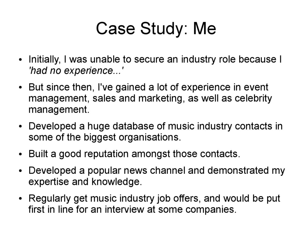 Case Study: Me ● Initially, I was unable to sec...