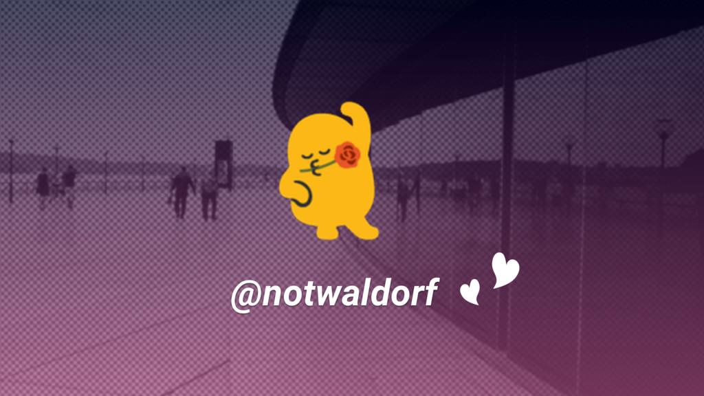 @notwaldorf