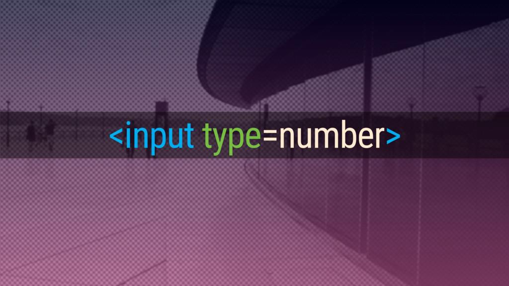 <input type=number>