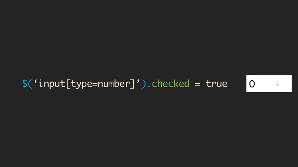 $('input[type=number]').checked = true