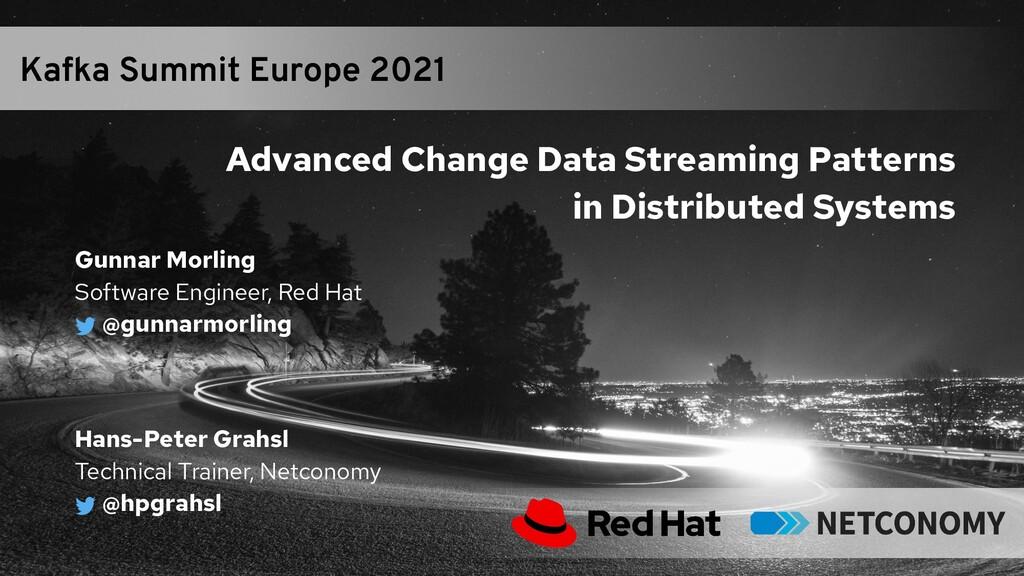 Gunnar Morling Software Engineer, Red Hat @gunn...