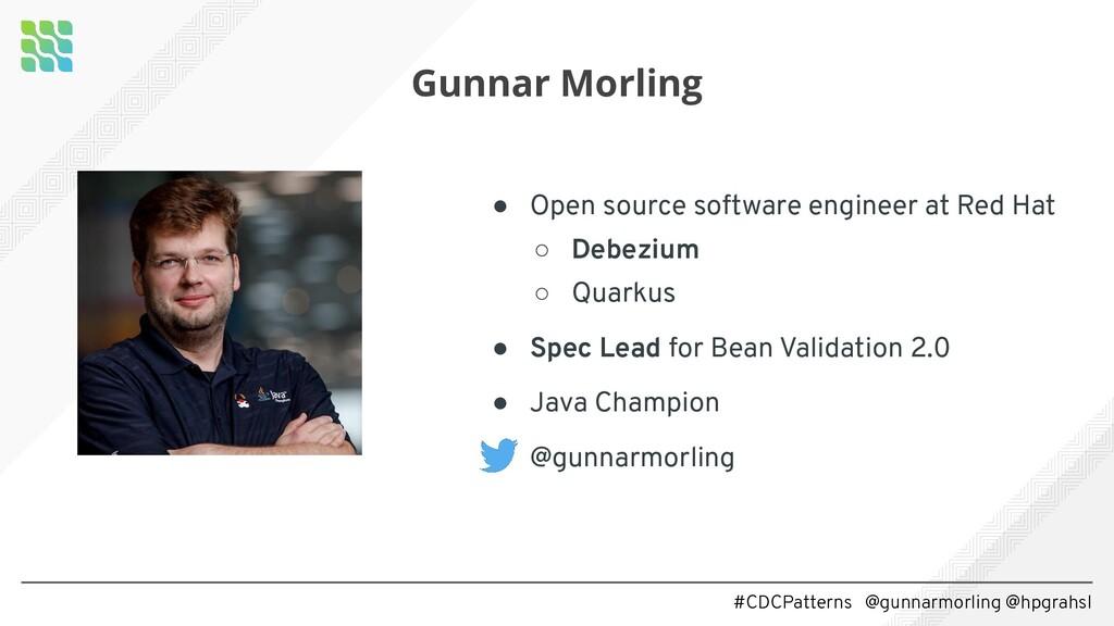 #CDCPatterns @gunnarmorling @hpgrahsl Gunnar Mo...