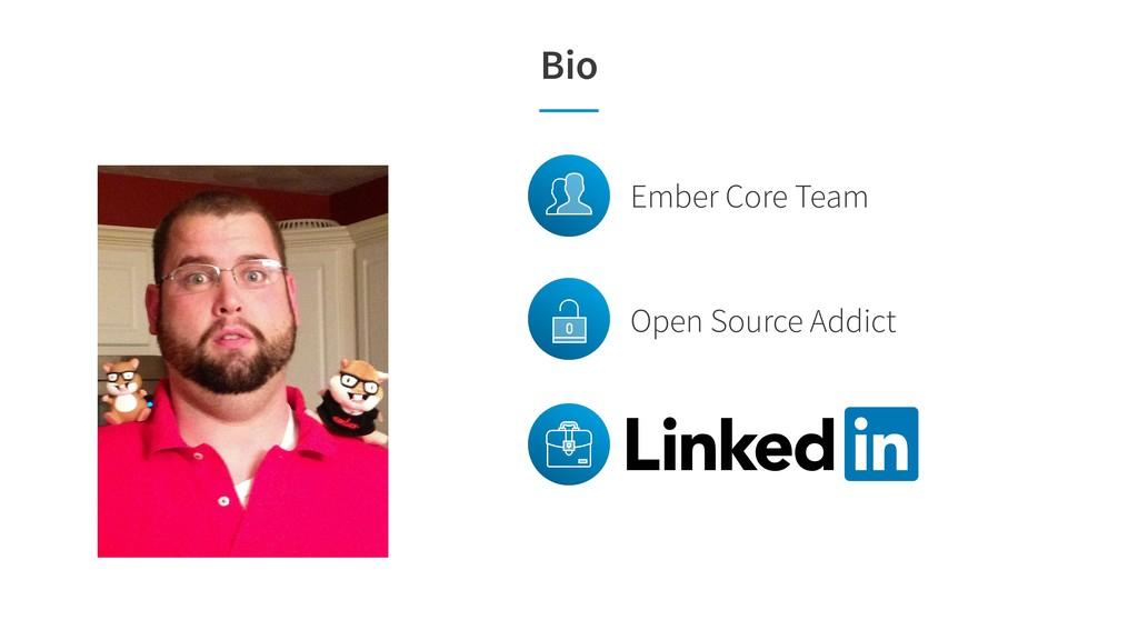 Bio Open Source Addict Ember Core Team