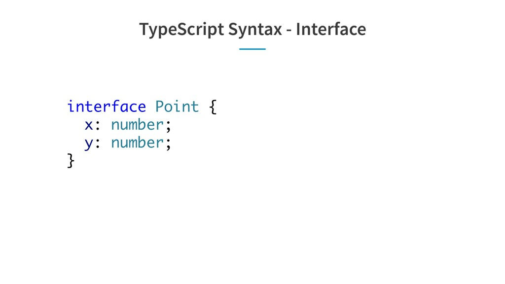TypeScript Syntax - Interface interface Point {...
