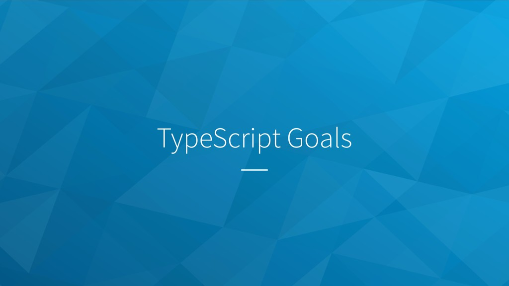 TypeScript Goals