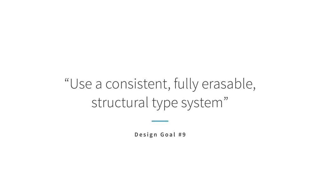 """""""Use a consistent, fully erasable,  structural..."""