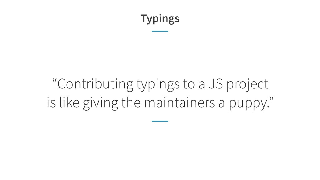 """Typings """"Contributing typings to a JS project ..."""