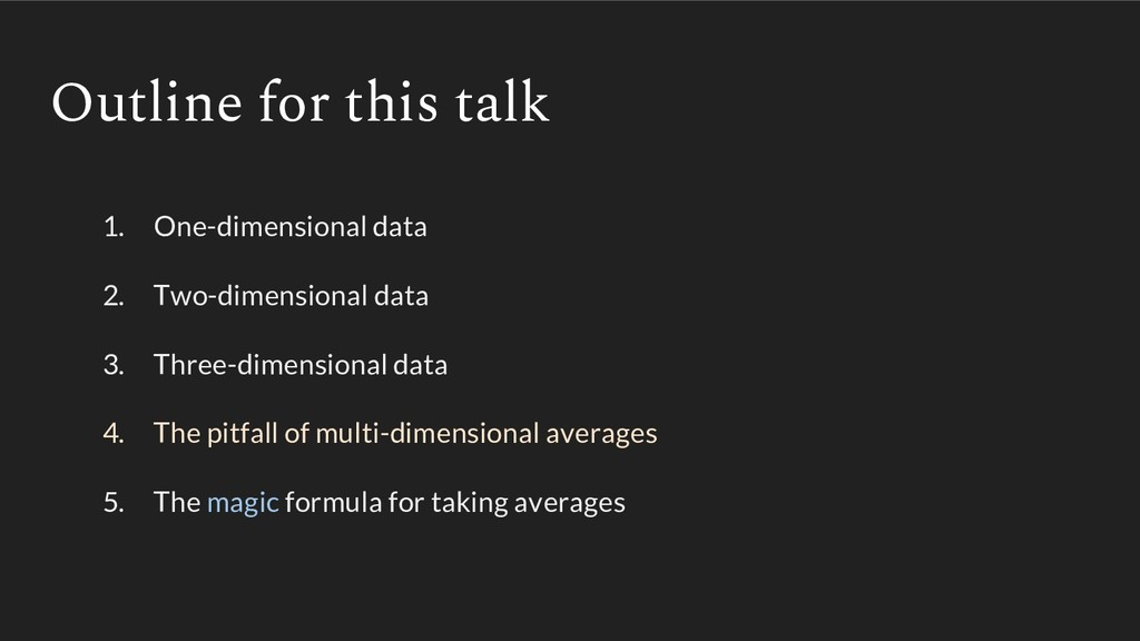 Outline for this talk 1. One-dimensional data 2...
