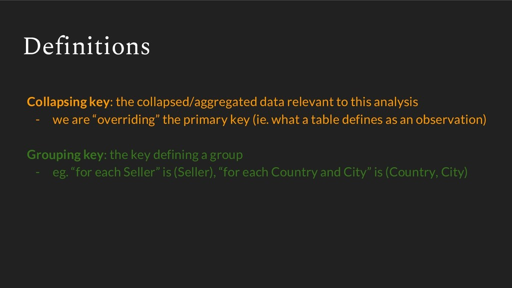 Definitions Collapsing key: the collapsed/aggre...
