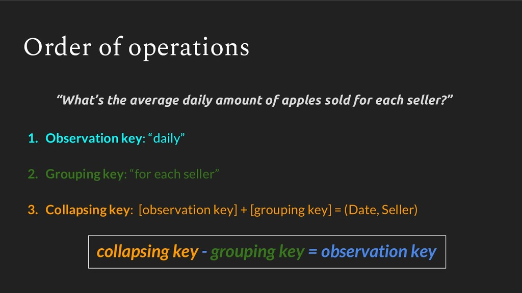 """Order of operations 1. Observation key: """"daily""""..."""