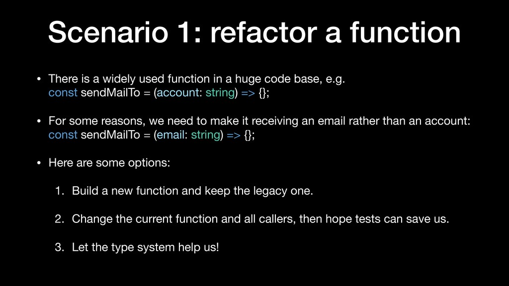 Scenario 1: refactor a function • There is a wi...
