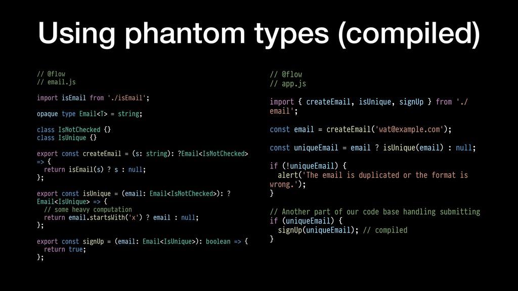 Using phantom types (compiled) // @flow // emai...