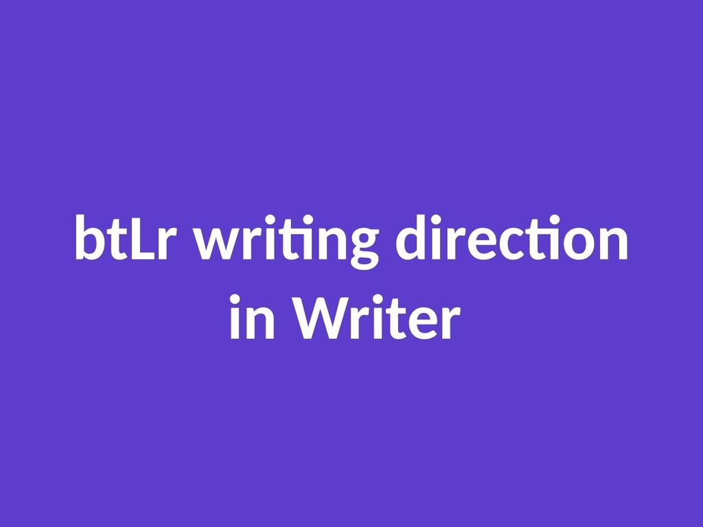 btLr writing direction in Writer