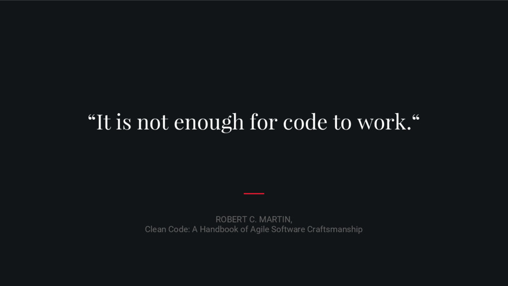 """It is not enough for code to work."" ROBERT C. ..."
