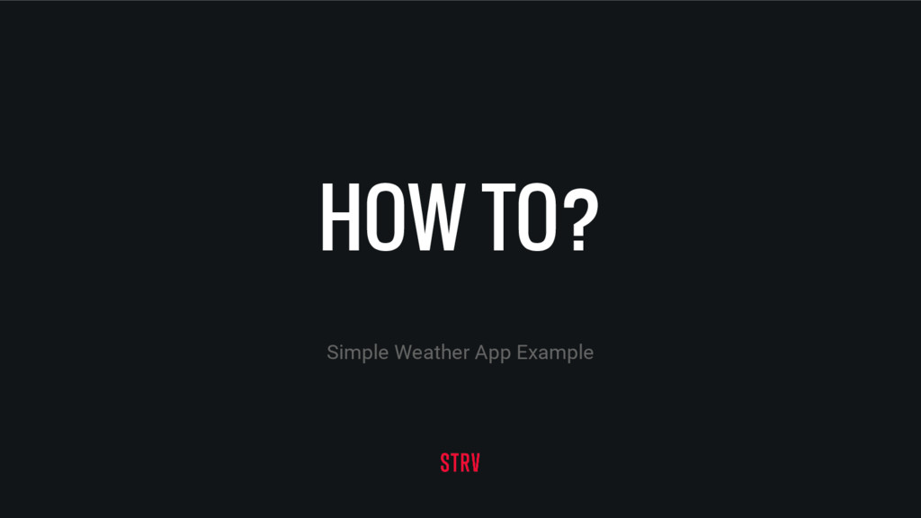 HOW TO? Simple Weather App Example