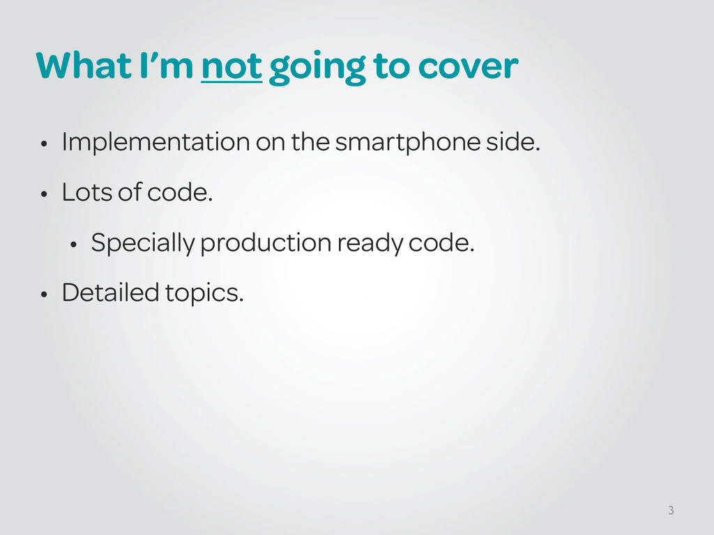 What I'm not going to cover • Implementation on...