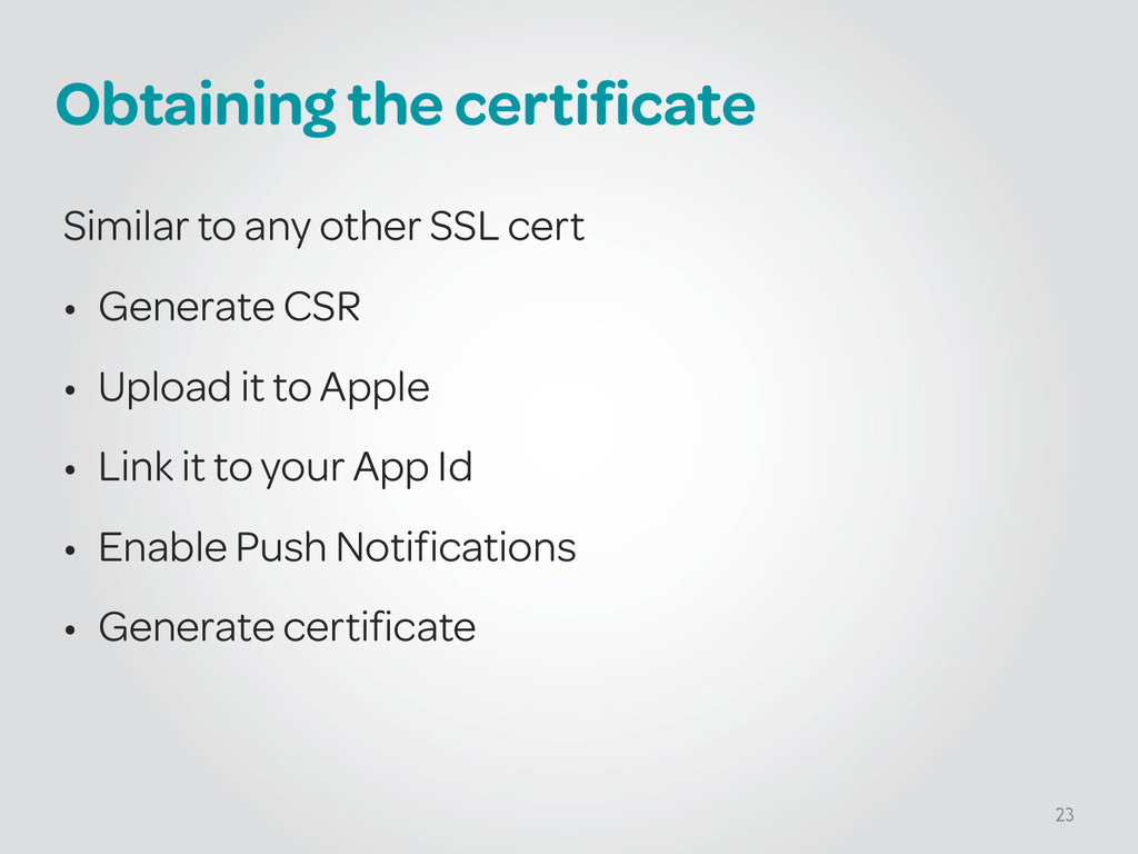 Obtaining the certificate Similar to any other ...