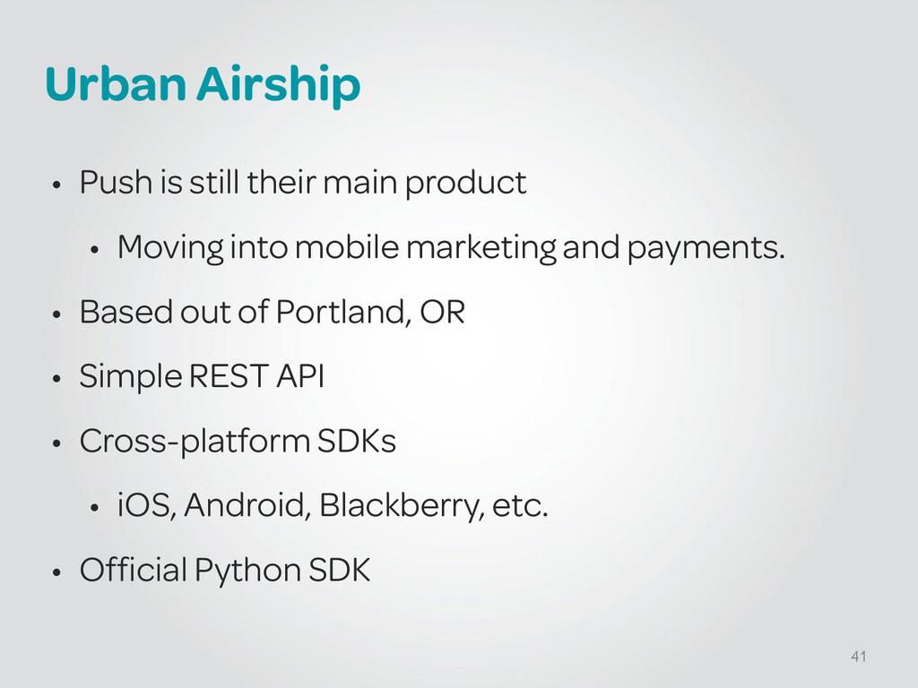 Urban Airship • Push is still their main produc...