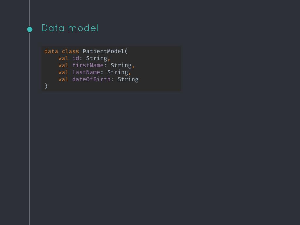 Data model data class PatientModel( val id: Str...