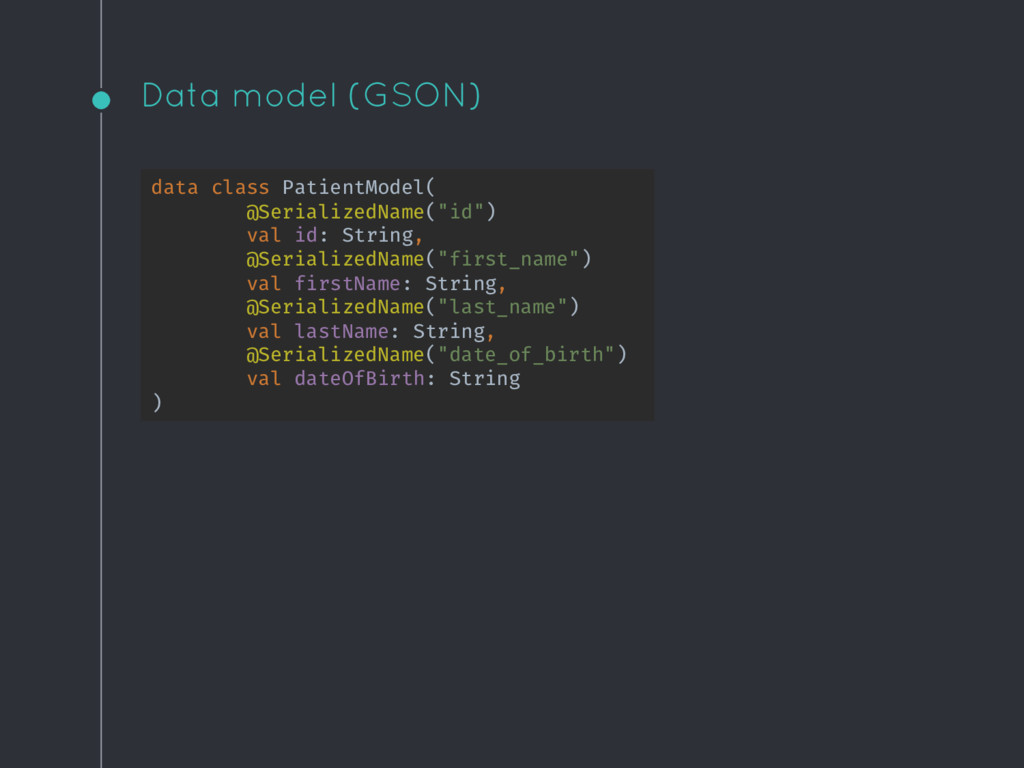 Data model (GSON) data class PatientModel( @Ser...