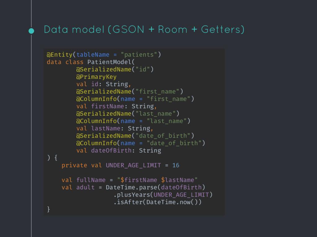 Data model (GSON + Room + Getters) @Entity(tabl...