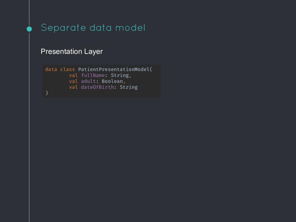 Separate data model data class PatientPresentat...